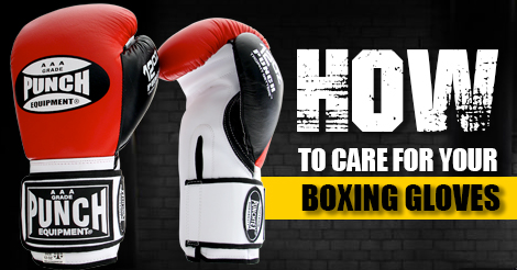 6 Tips – How to care for Boxing Gloves